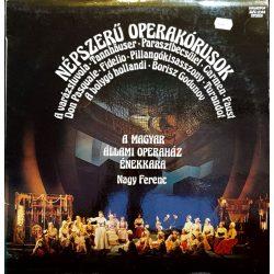 A Magyar Állami Operaház Énekkara, Nagy Ferenc - Népszerű Operkórusok