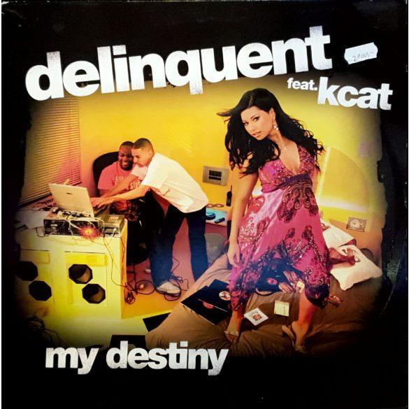 delinquent feat. Kc - my destiny