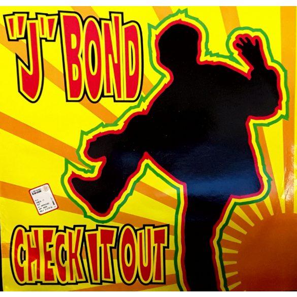 """""""J"""" Bond - Check it out"""