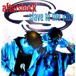 aftershock - slave to the vibe